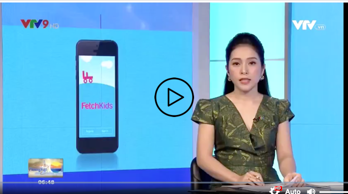 FetchKids Launch on National News in Vietnam - Launched at the Western Australian International School System in Ho Chi Minh City on August 10, 2019 - 5 campuses, 2,000 students